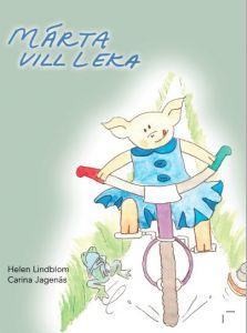 Märta vill leka av Helen Lindblom och Carina Jagenäs