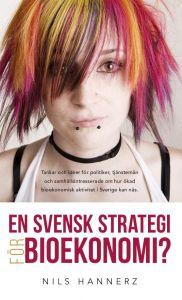 En svensk strategi för bioekonomi? av Nils Hannerz