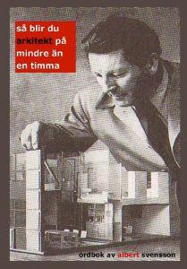 Så blir du arkitekt på mindre än en timma av Albert Svensson