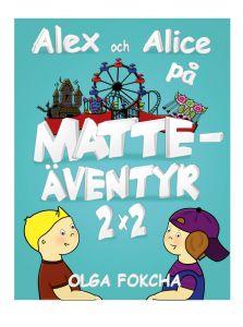 Alex och Alice på Matteäventyr, 2x2 av Olga Fokcha
