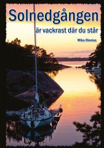 Solnedgången är vackrast där du står av Mika Olenius