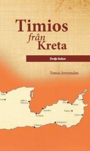 Timios från Kreta. Tredje boken av Tomas Jerremalm