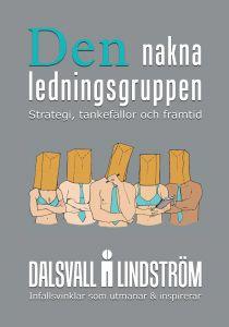 Den nakna ledningsgruppen av Kjell Lindström och Magnus Dalsvall