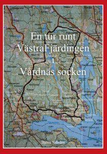En tur runt Västra Fjärdingen i Vårdnäs socken