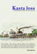 Kasta loss - berättelser från de sju haven