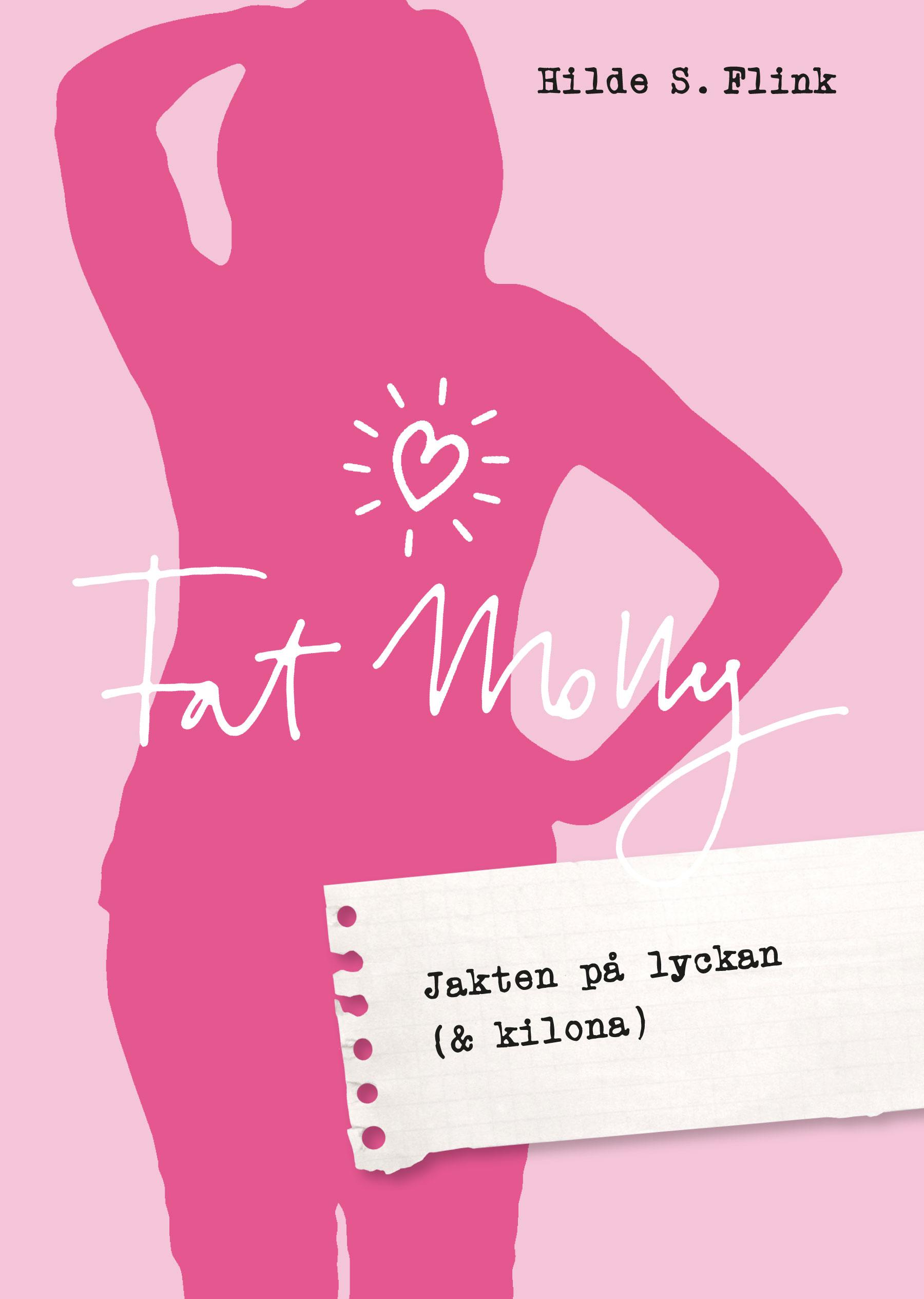 Fat Molly Jakten på lyckan (& kilona) av Hilde Schjölberg Flink