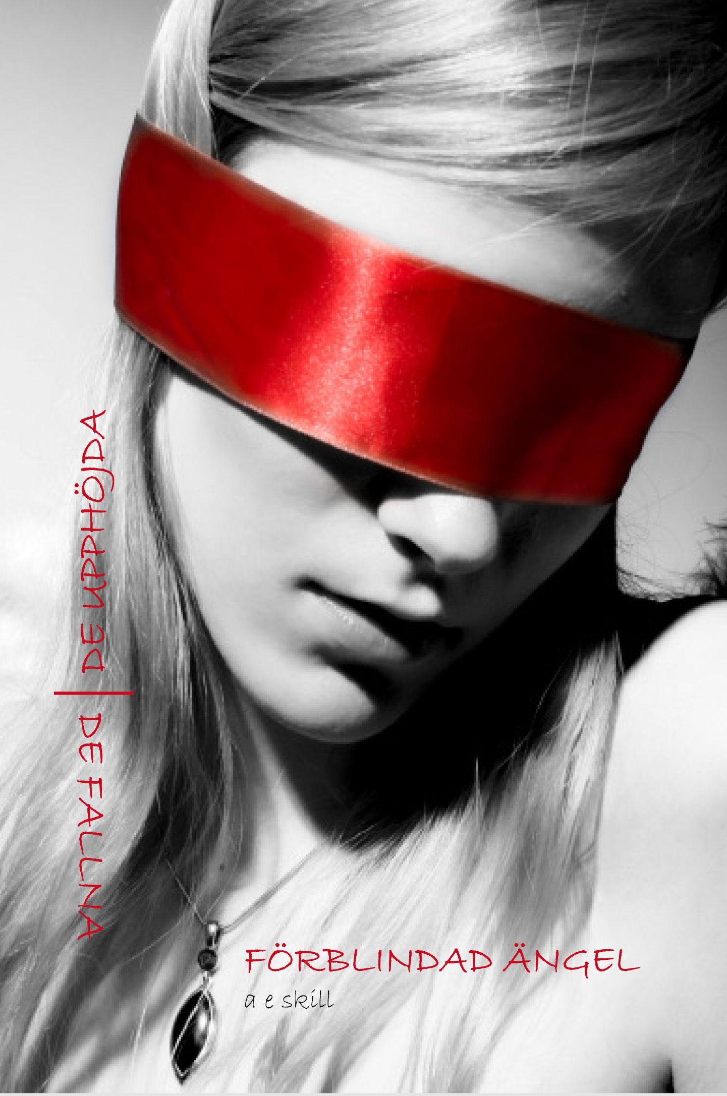 Förblindad ängel av Anna E Skill