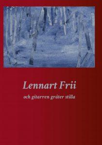 Och gitarren gråter stilla av Lennart Frii