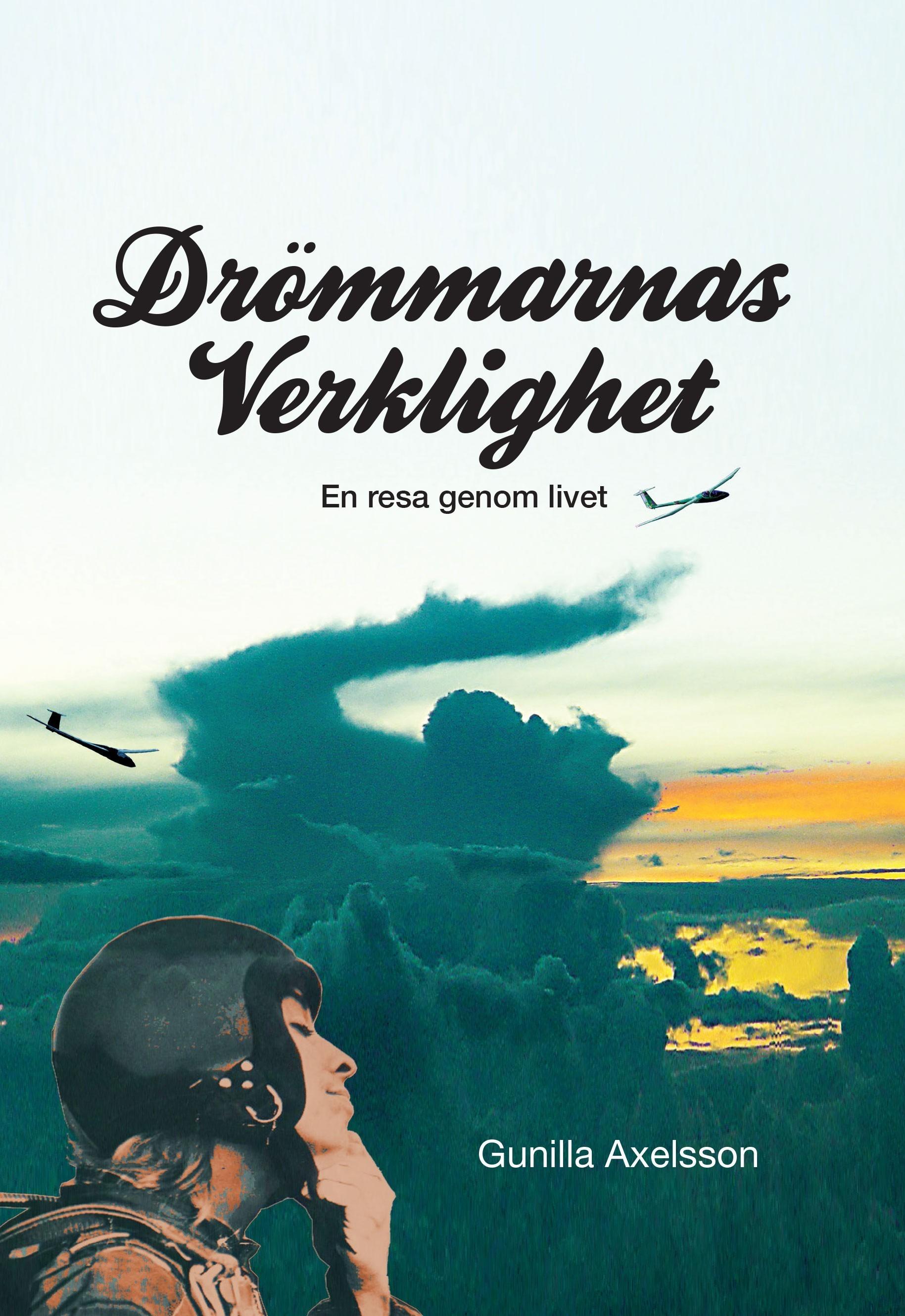 Drömmarnas Verklighet av Gunilla Axelsson