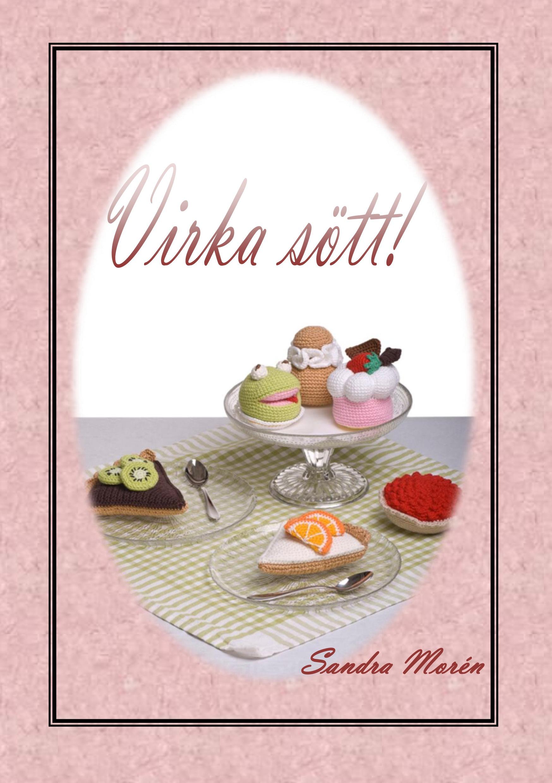 Virka sött! av Sandra Morén