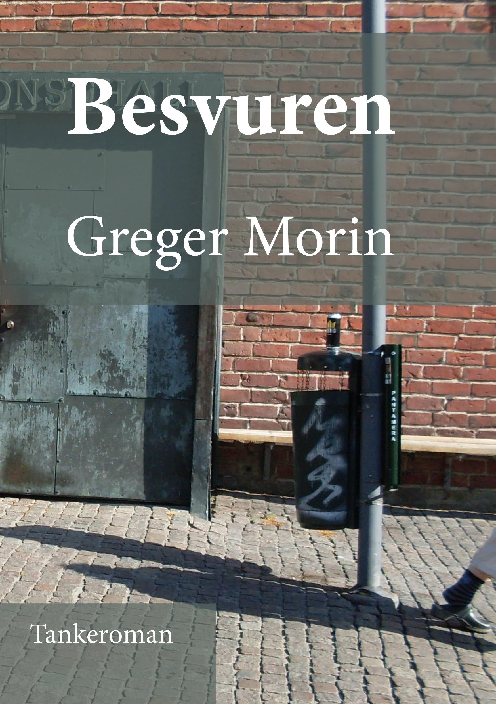 Besvuren av Greger Morin