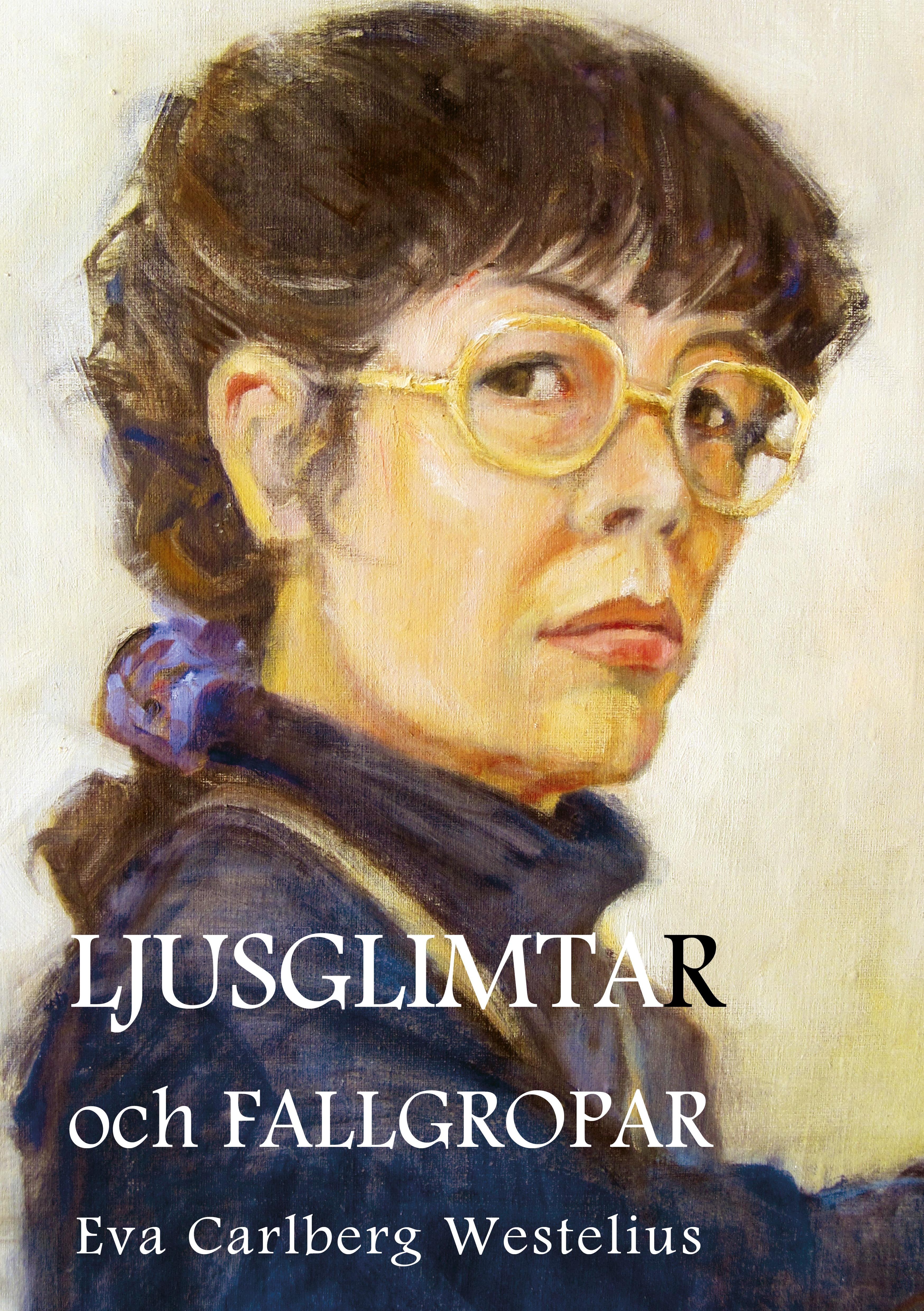 LJUSGLIMTAR och FALLGROPAR av Eva Carlberg Westelius