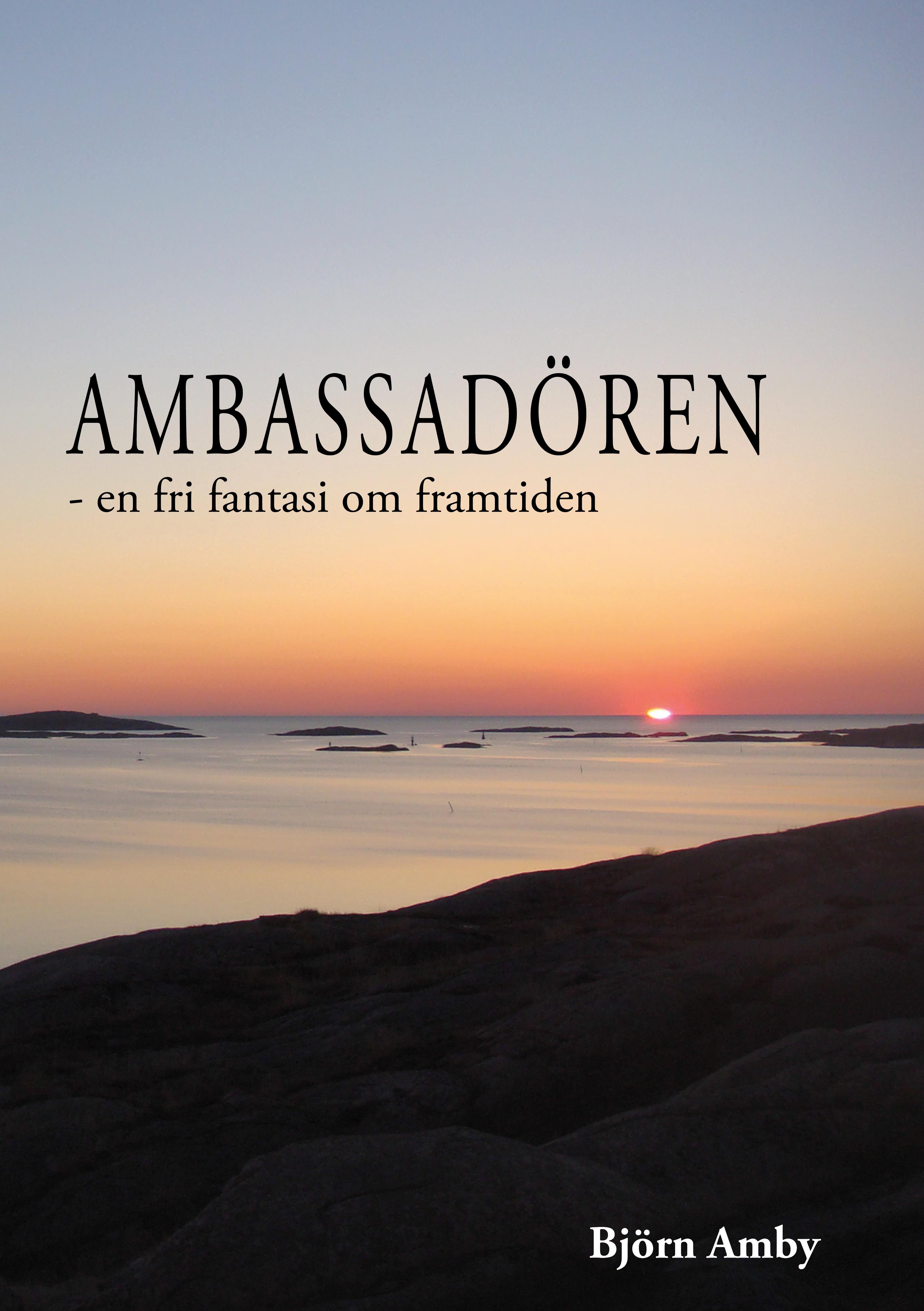 Ambassadören – en fri fantasi om framtiden av Björn Amby