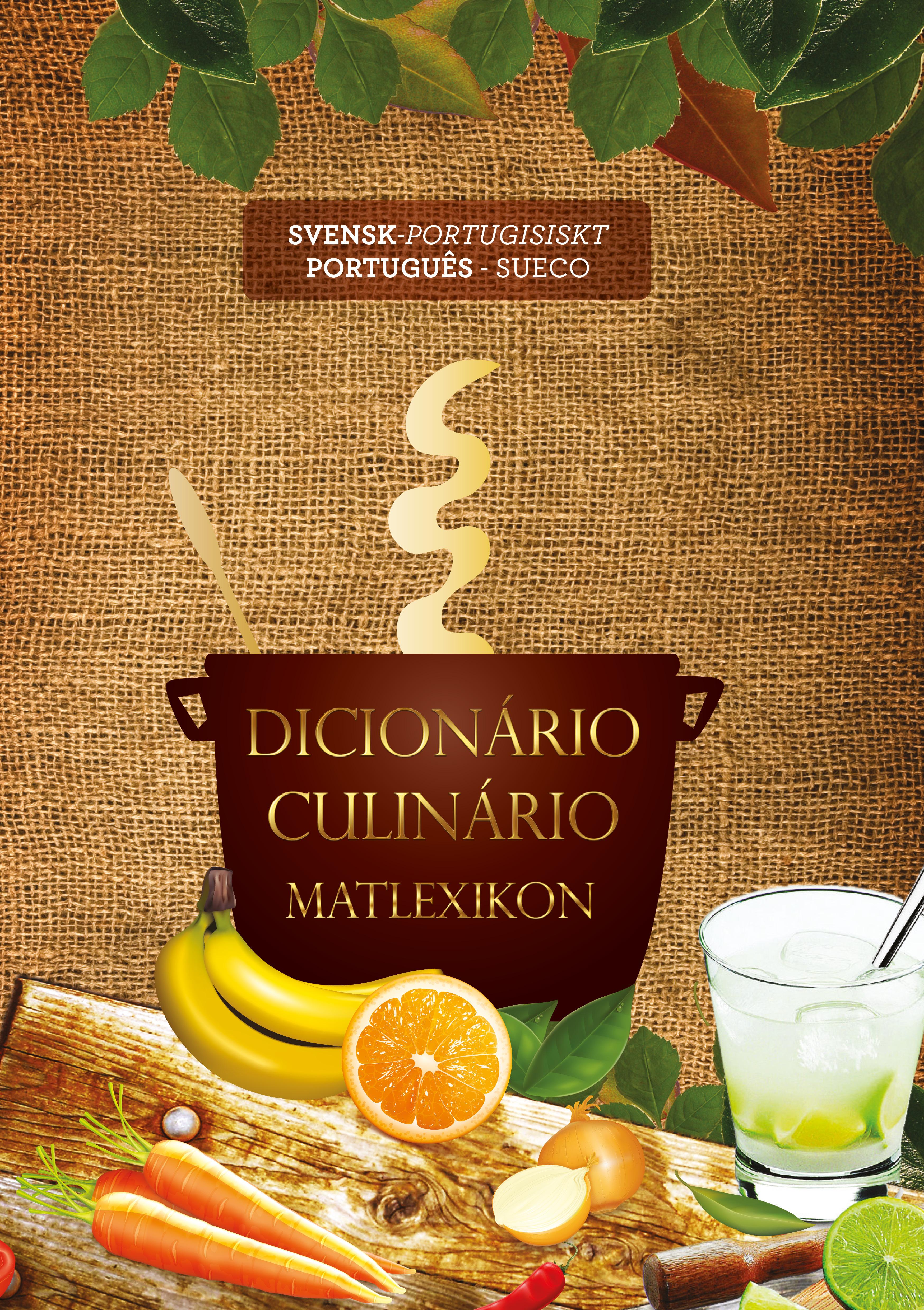 Matlexikon om den gastronomiska och kulinariska världen (svensk-portugisiskt/portugisisk-svenskt) av Riglea Holva
