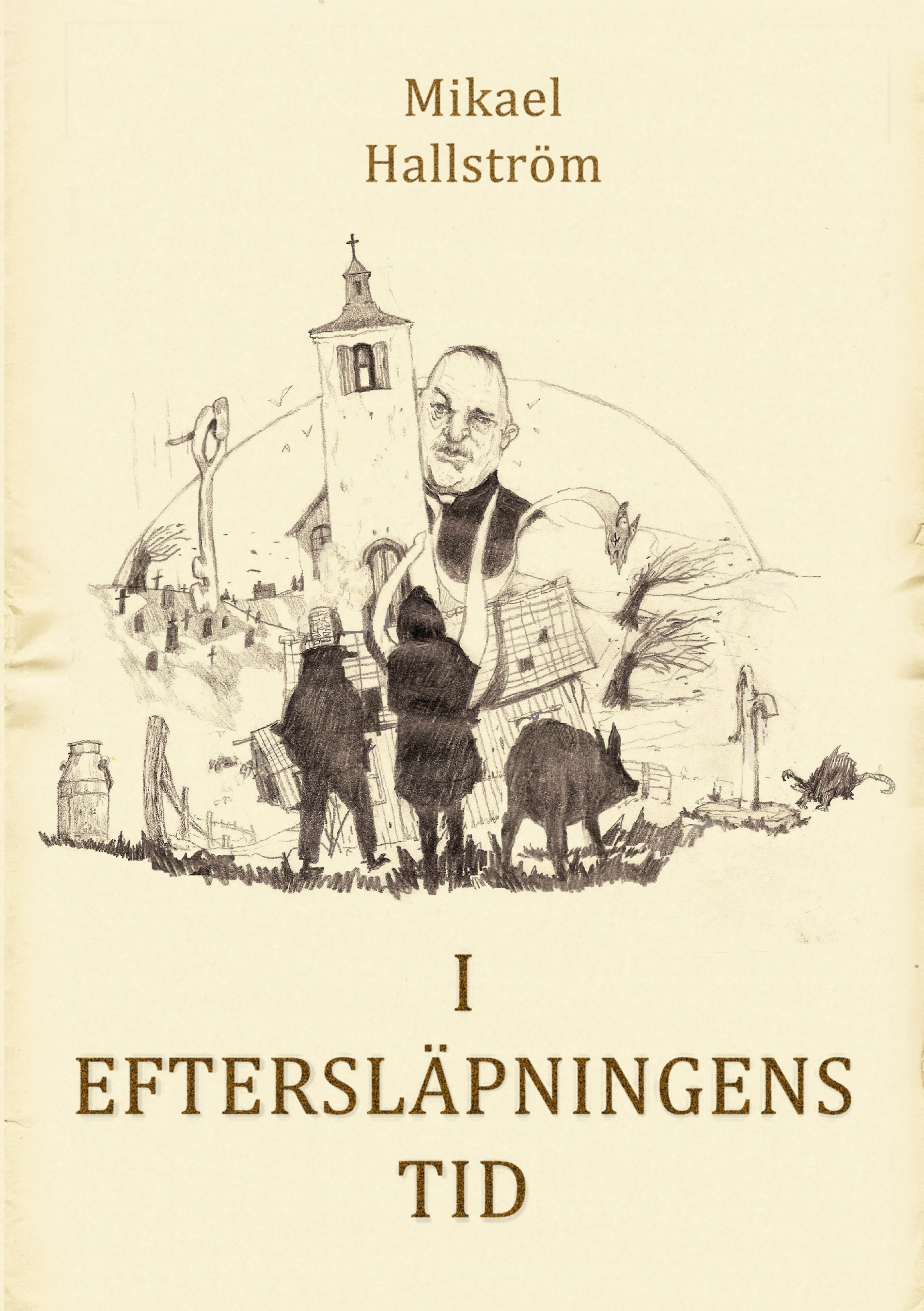 I eftersläpningens tidav Mikael Roland Hallström