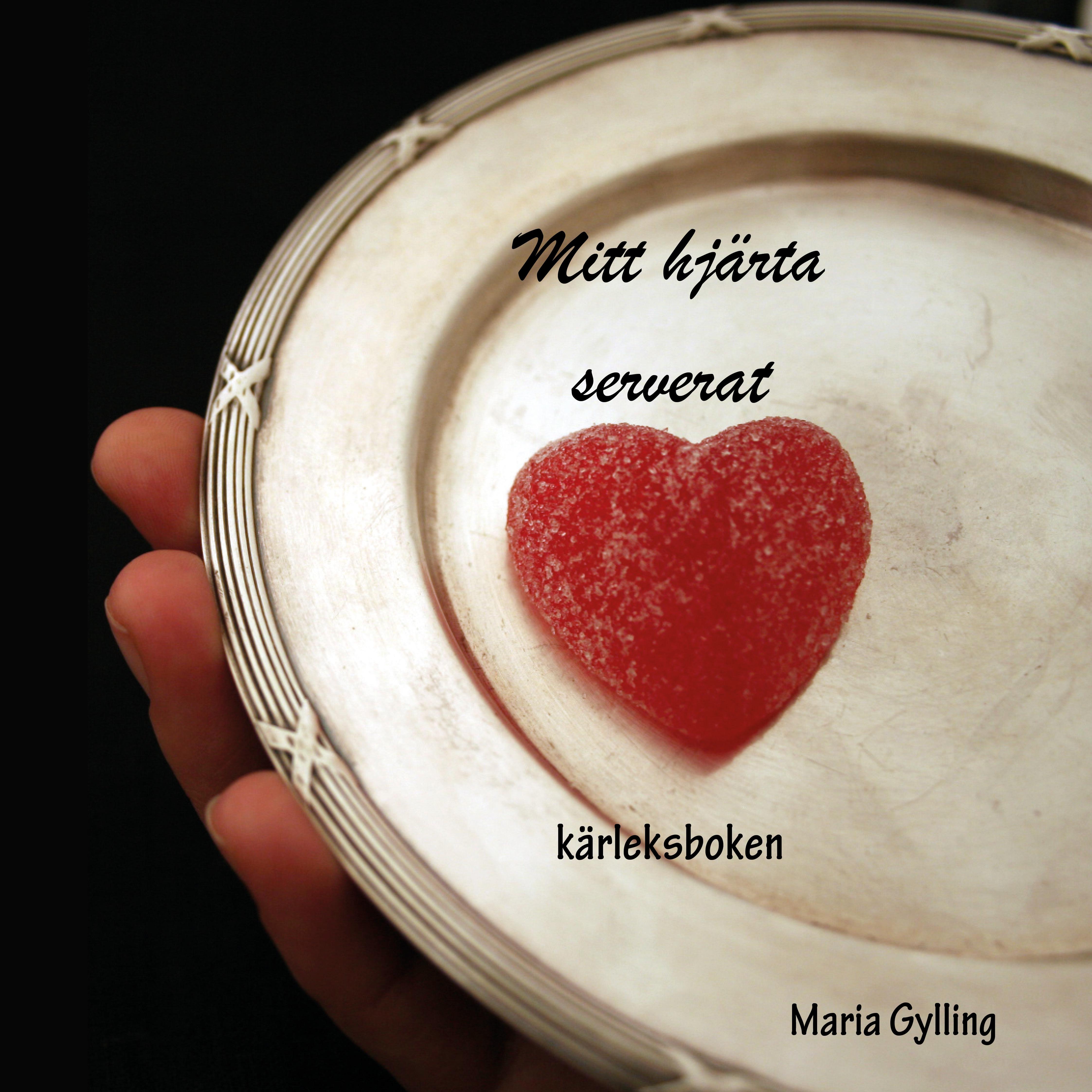 Mitt Hjärta serverat av Maria Gylling