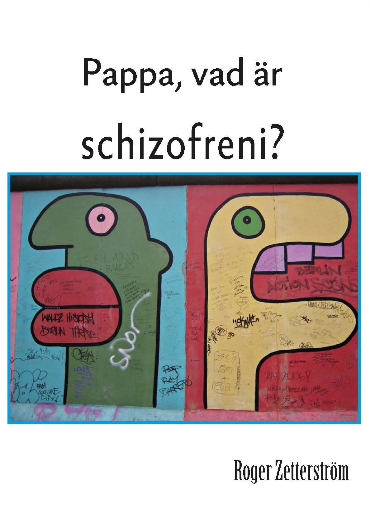 Pappa, vad är Schizofreni? av Roger Zetterström