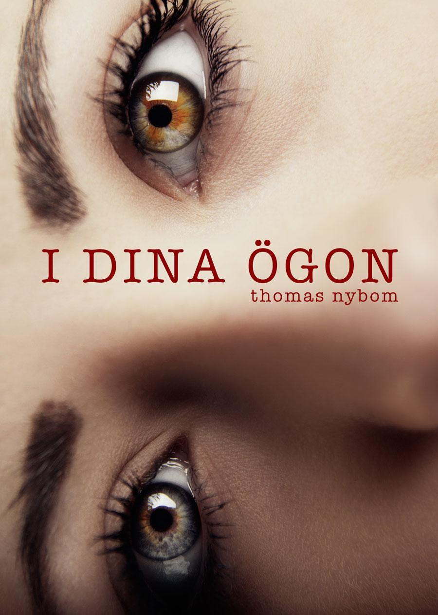 """""""Läsvärt!"""" - BTJ om I dina ögon av Thomas Nybom"""