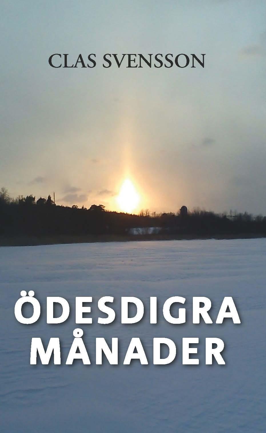 Ödesdigra månader av Clas Svensson