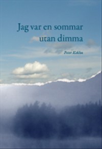 Jag var en sommar utan dimma av Peter Kohlm