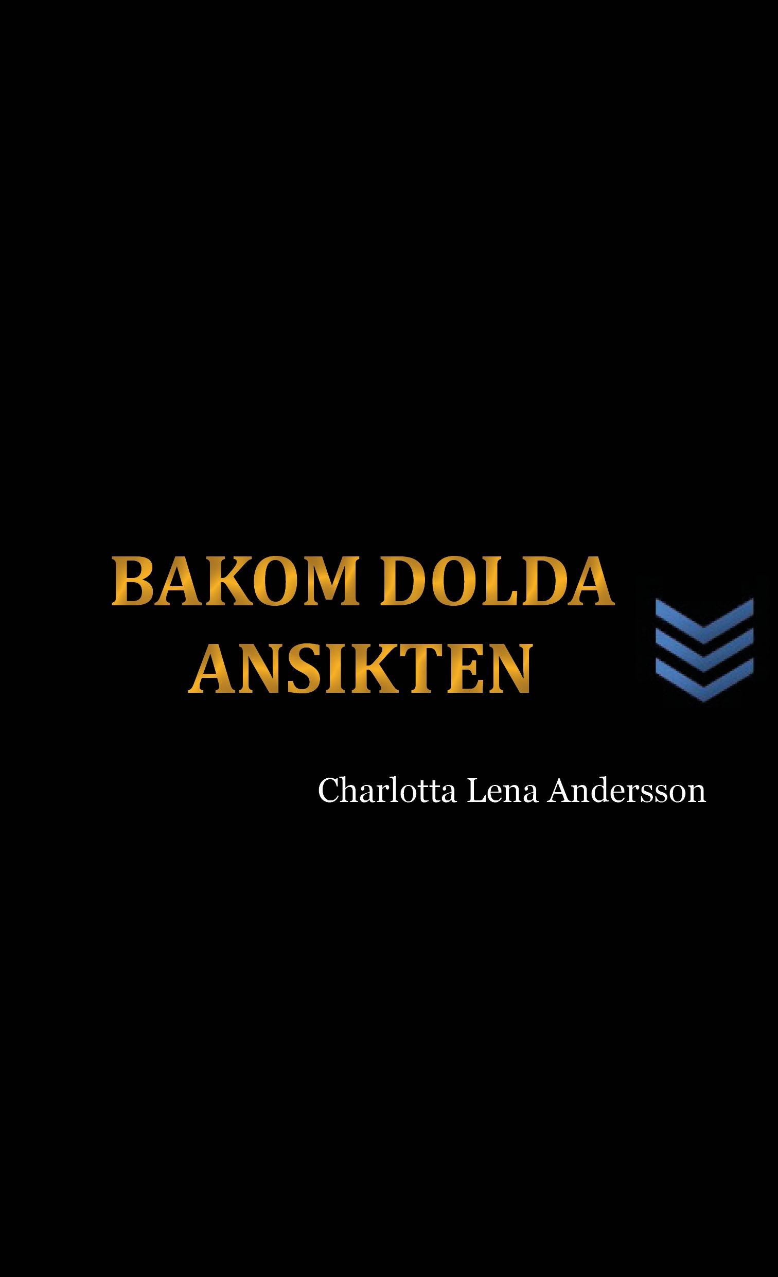 Bakom dolda ansikten av Charlotta Lena Andersson