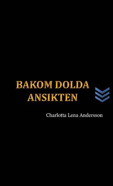 Har ni läst bakom dolda ansikten av Charlotta Lena Andersson