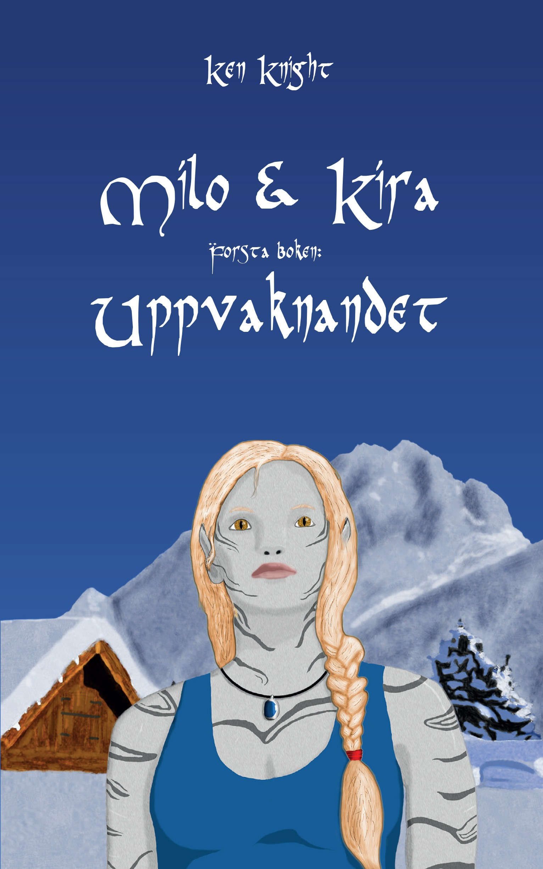 Milo & Kira: Uppvaknandet av Ken Knight