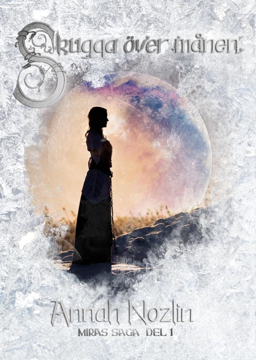 Boktips av Caroline Hurtig Skugga över månen  av Annah Nozlin