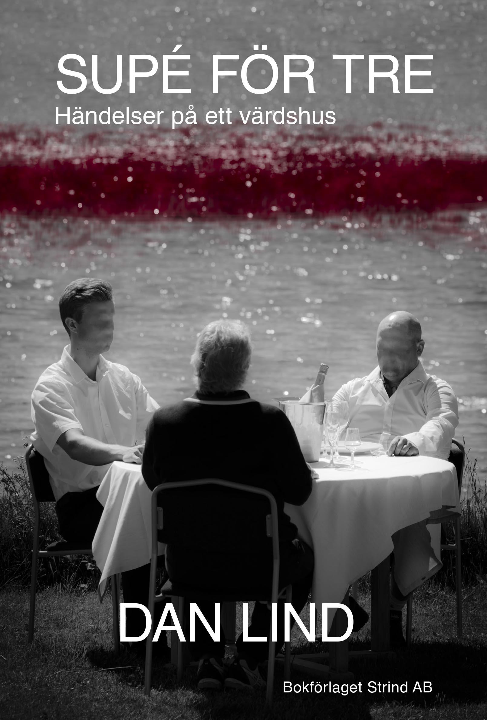 Dan Lind om Supé för tre – händelser på ett värdshus