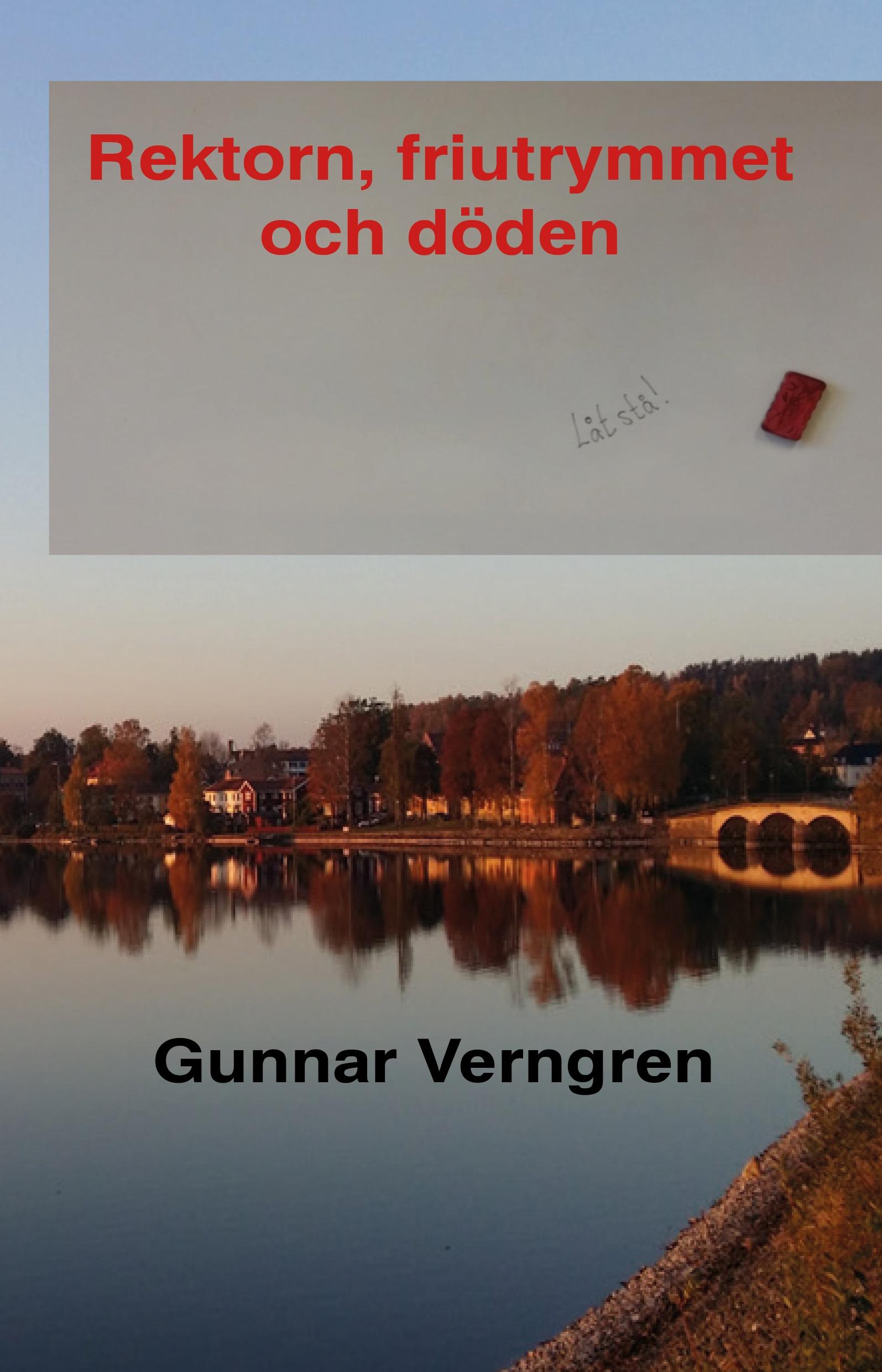 Rektorn, friutrymmet och döden av Gunnar Verngren