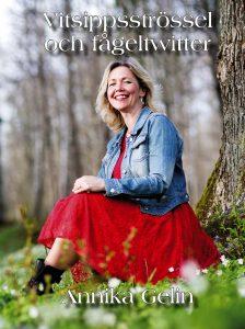Annika Gelin om Vitsippsströssel och fågeltwitter
