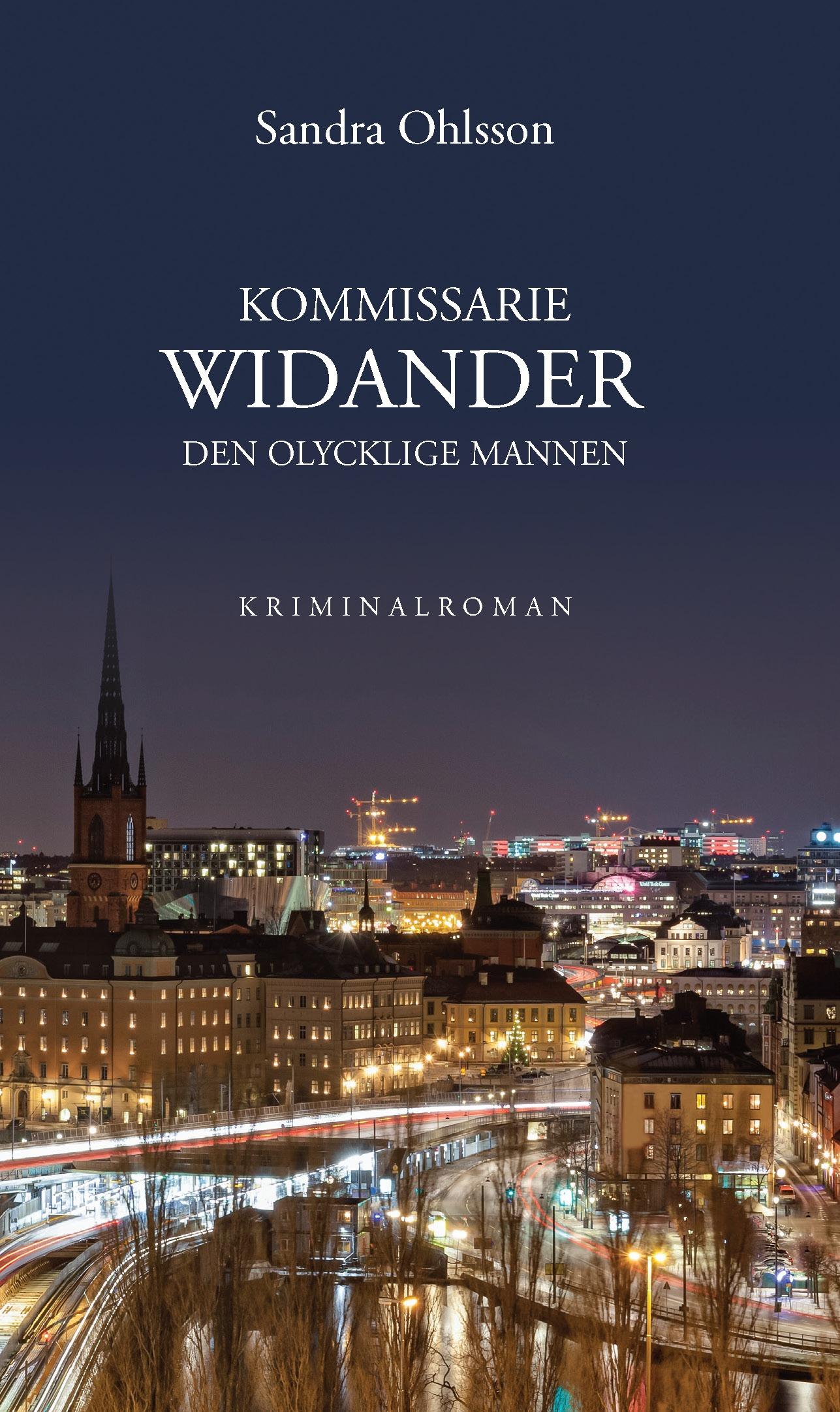 Kommissarie Widander den olycklige mannen av Sandra Ohlsson