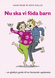 Anne Melbe och Sofia Wallin om Nu ska vi föda barn