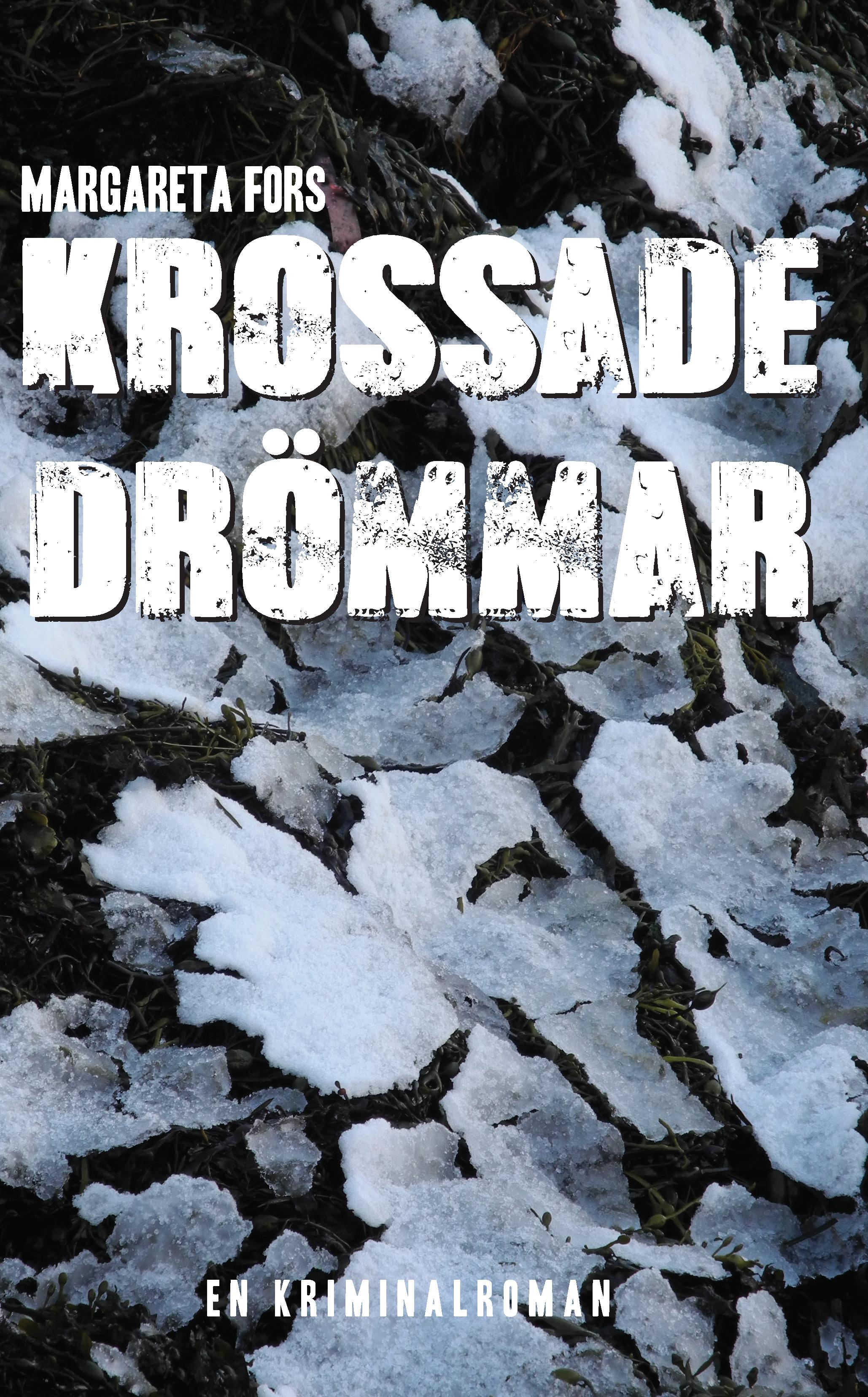 Kriminalromanen Krossade drömmar av Margareta Fors