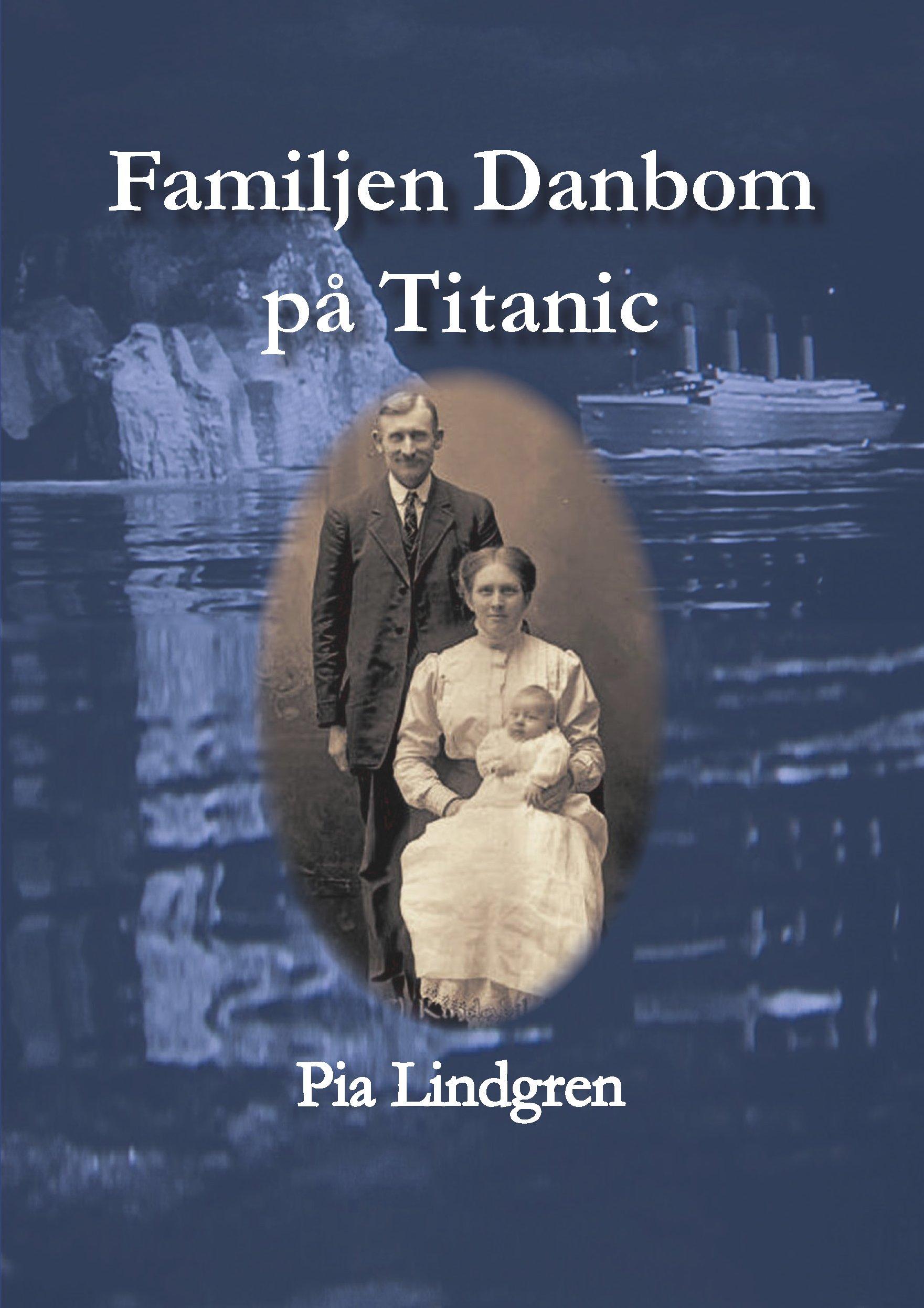 Familjen Danbom på Titanic av Pia Lindgren