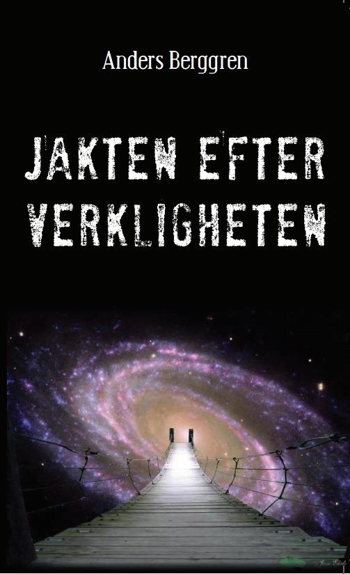Jakten efter verkligheten av Anders Berggren