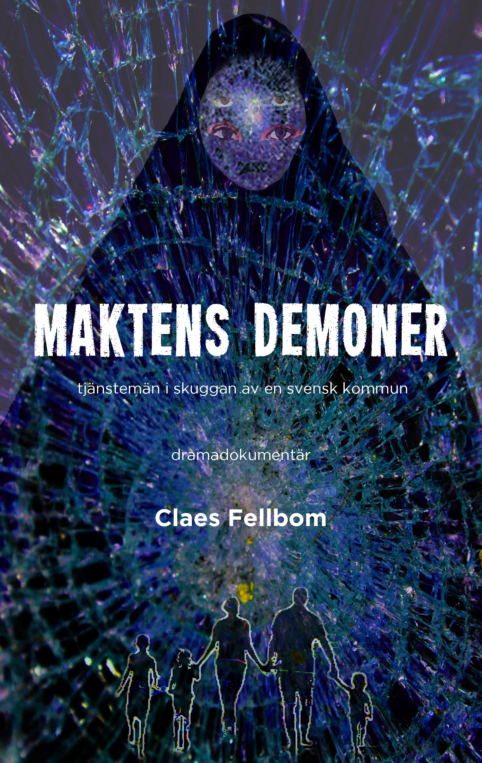 Maktens demoner av Claes Fellbom