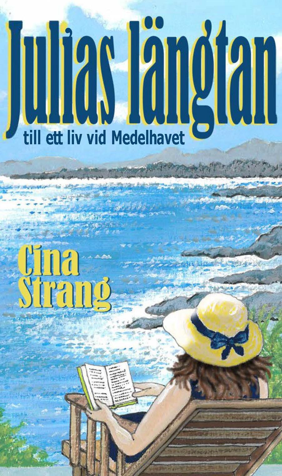 Julias längtan till ett liv vid Medelhavet av Cina Strang