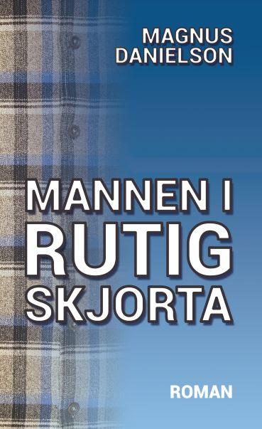 Mannen i rutig skjorta av Magnus Danielson