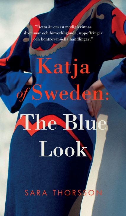 Katja of Sweden: The Blue Look av Sara Thorsson