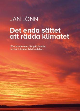 Det enda sättet att rädda klimatet av Jan Lönn