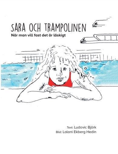 Sara och trampolinen - när man vill fast det är läskigt av Ludovic Björk