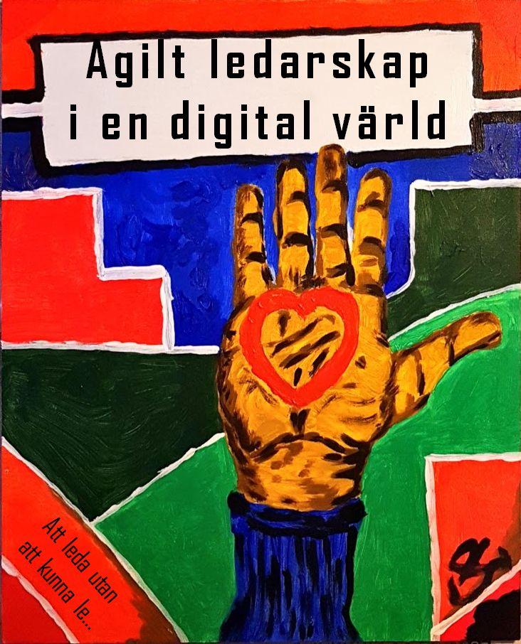 Agilt ledarskap i en digital värld av Tobias Strandh