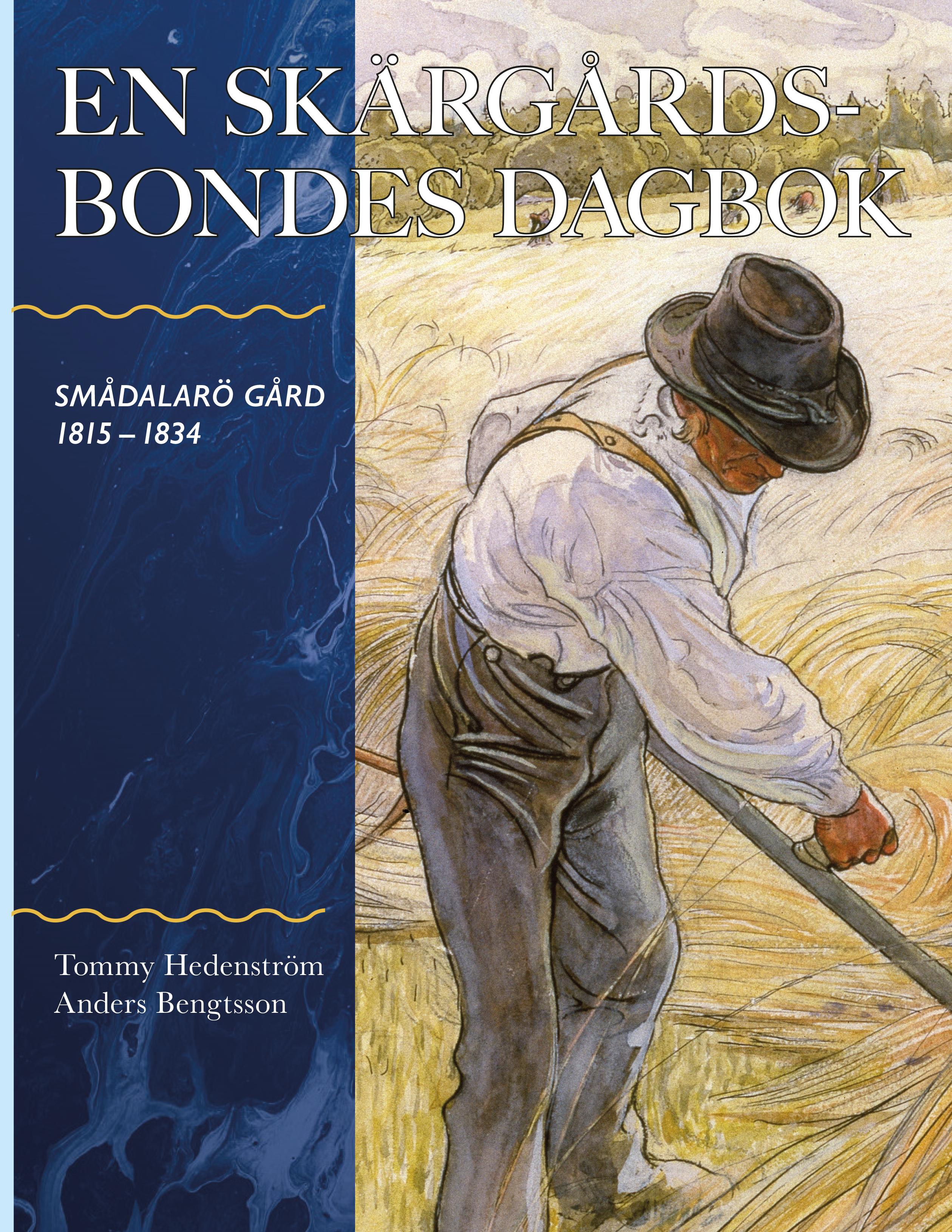 Författarintervju: En skärgårdsbondes dagbok - Smådalarö Gård 1815-1835 av Tommy Hedenström & Anders Bengtsson