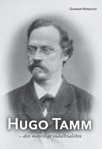 Hugo Tamm - den motvillige industrialisten av Gunnar Winqvist