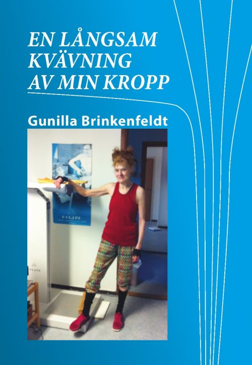 En långsam kvävning av min kropp Gunilla Brinkenfeldt