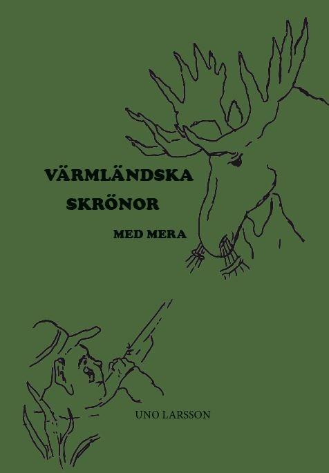 Värmländska skrönor med mera av Uno Larsson