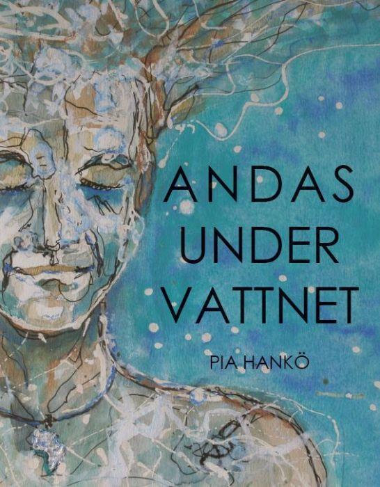 Andas under vattnet av Pia Hankö