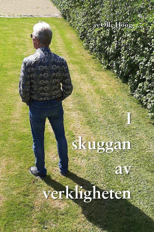 I Skuggan av Verkligheten av Sven-Olof Höög