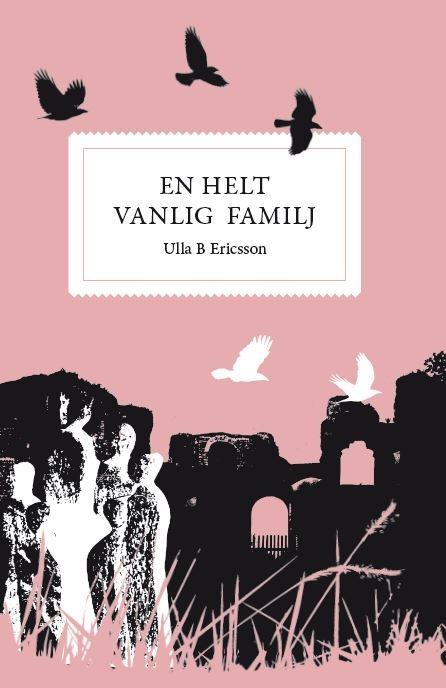 En helt vanlig familj av Ulla B Ericsson